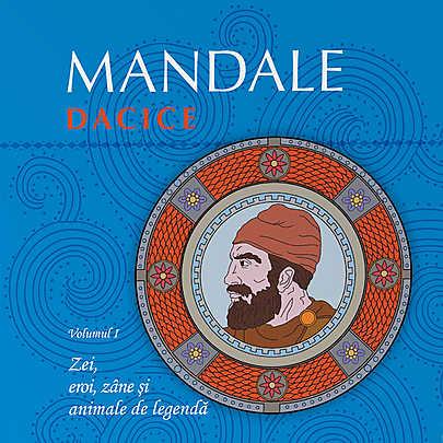 MANDALE DACICE VOLUMUL 1