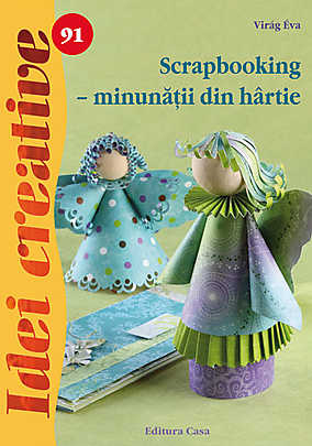 SCRAPBOOKING-MINUNATII DIN HARTIE -IDEI CREATIVE 91