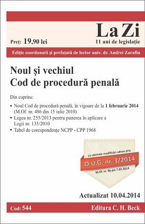 NOUL SI VECHIUL COD DE PROCEDURA PENALA LA ZI COD 544 ACTUALIZARE 10.04.2014