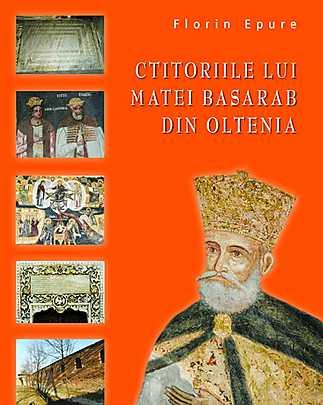 CTITORIILE LUI MATEI BASARAB IN OLTENIA