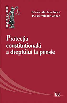 PROTECTIA CONSTITUTIOANALA A DREPTULUI LA PENSIE