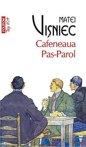 CAFENEAUA PAS-PAROL TOP 10