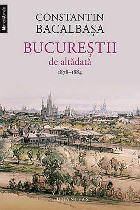 BUCURESTII DE ALTADATA VOLUMUL 2 (1878-1884)