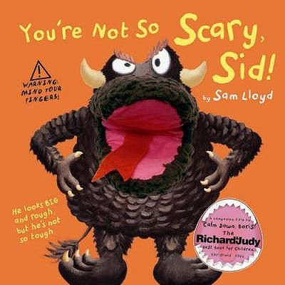 YOU RE NOT SO SCARY SID .