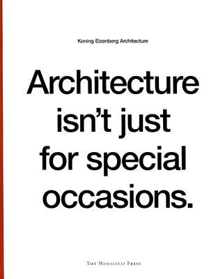 ARCHITECTURE ISN T JUST FOR SPECIAL OCCASIONS
