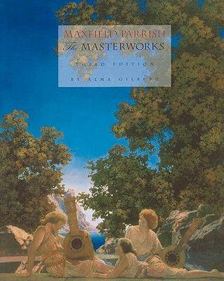 MAXFIELD PARRISH: THE M ASTERWORKS