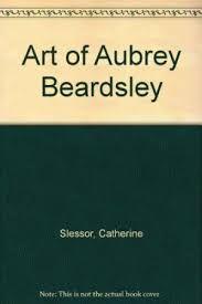 ART OF AUBREY BEARDSLEY, THE