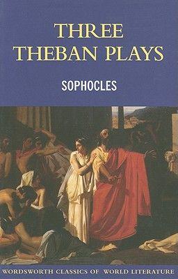 SOPHOCLES * THREE THEBA N PLAYS: ANTIGONE, OEDI