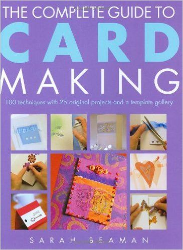 COMPLETE GUIDE CARD MAK ING, THE