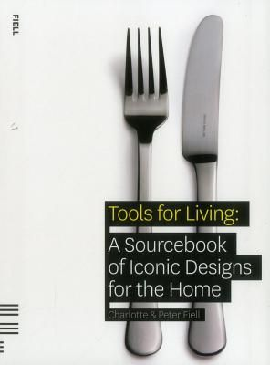 TOOLS FOR LIVING: A SOU RCEBOOK OF ICONIC DESIG