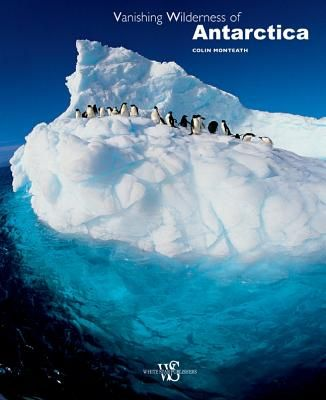 VANISHING WILDERNESS OF ANTARCTICA: AMAZING NA