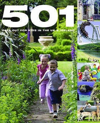 501 DAYS OUT FOR KIDS I N THE UK AND IRELAND