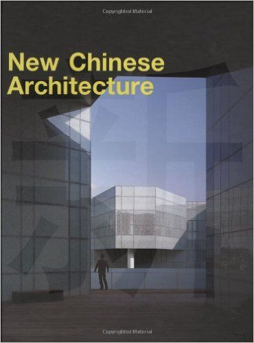 NEW CHINESE ARCHITECTUR E