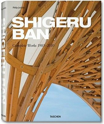 SHIGERU BAN, COMPLETE W ORKS 1985-2010