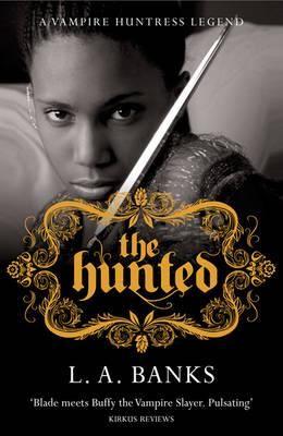 THE HUNTED: A VAMPIRE H UNTRESS LEGEND BOOK