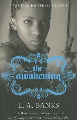 THE AWAKENING: A VAMPIR E HUNTRESS LEGEND BOOK