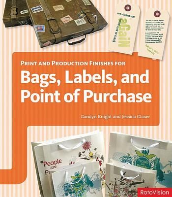 PRINT AND PRODUCTION FI NISHES FOR BAGS, LABELS