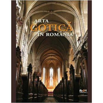 ARTA GOTICA IN ROMANIA (ENGLEZA)