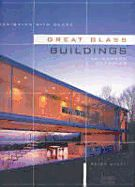 DESIGNING WHIT GLASS: G REAT GLASS BUILDINGS