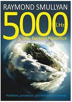 5000 IH SI ALTE FANTEZII FILOSOFICE