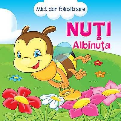 MICI, DAR FOLOSITOARE. NUTI ALBINUTA