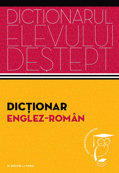 DICTIONAR ENGLEZ - ROMAN....