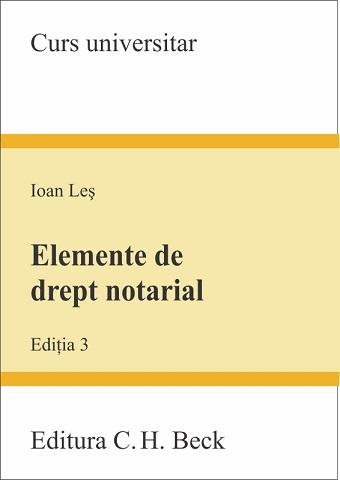 ELEMENTE DE DREPT NOTARIAL EDITIA 3
