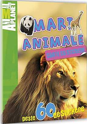 ANIMAL PLANET. CARTE CU STICKERE: MARI ANIMALE