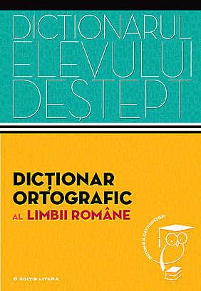 DICTIONAR ORTOGRAFIC. DICTIONARUL ELEVULUI DESTEPT