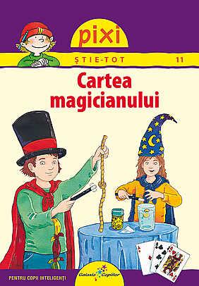 PIXI STIE TOT. CARTEA MAGICIANULUI
