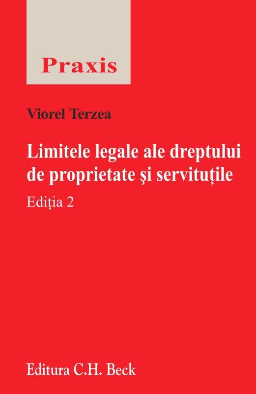 LIMITELE LEGALE ALE DREPTULUI DE PROPRIETATE SI SERVITUTILE EDITIA 2