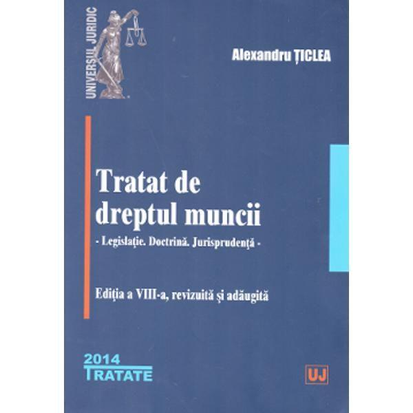 TRATAT DE DREPTUL MUNCII EDITIA 8