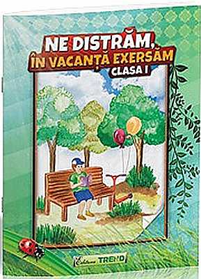 NE DISTRAM, IN VACANTA EXERSAM CLASA 1