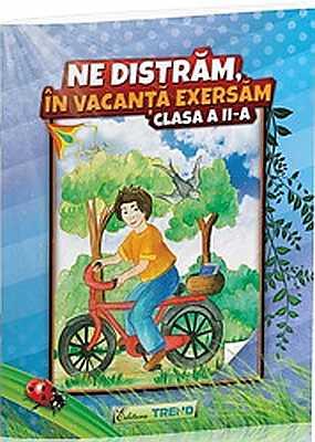 NE DISTRAM, IN VACANTA EXERSAM CLASA 2