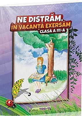 NE DISTRAM, IN VACANTA EXERSAM CLASA 3