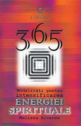 365 DE MODALITATI PENTRU INTENSIFICAREA ENERGIEI SPIRITUALE HU