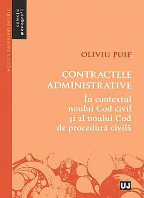 CONTRACTELE ADMINISTARTIVE IN CONTEXTUL NOULUI COD CIVIL SI AL NOULUI COD DE PROCEDURA CIVILA