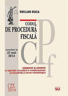 CODUL DE PROCEDURA FISCALA. ACTUALIZAT 23 MAI 2014