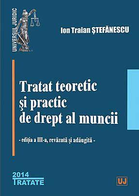 TRATAT DE DREPTUL MUNCII. EDITIA 3
