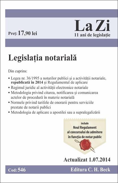 LEGISLATIE NOTARIALA LA ZI COD 546 ACT 01.07.2014