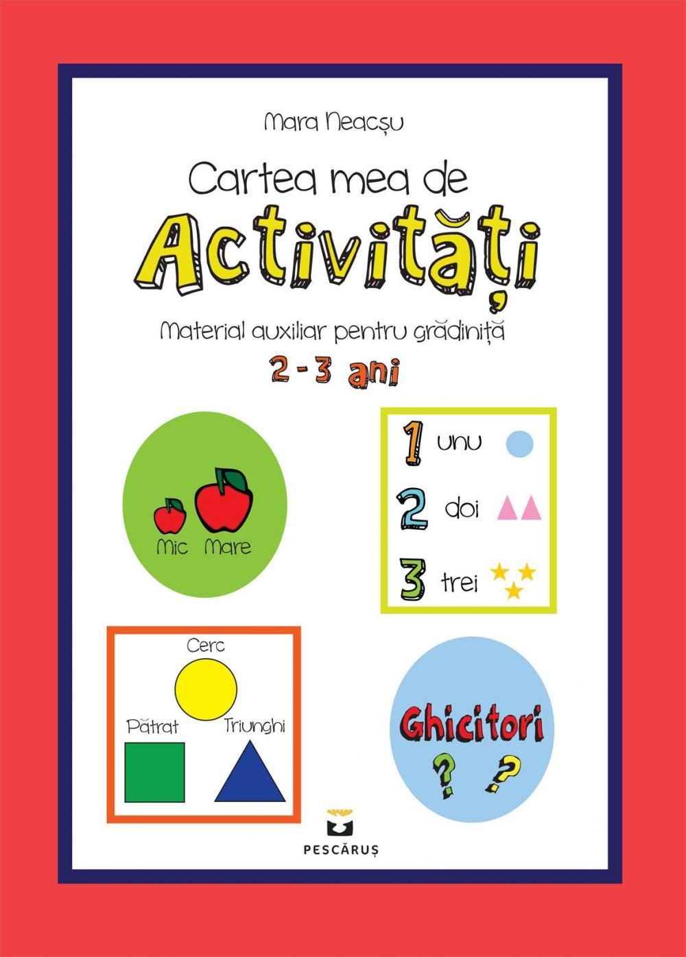CARTEA MEA DE ACTIVITATI PENTRU 2-3 ANI
