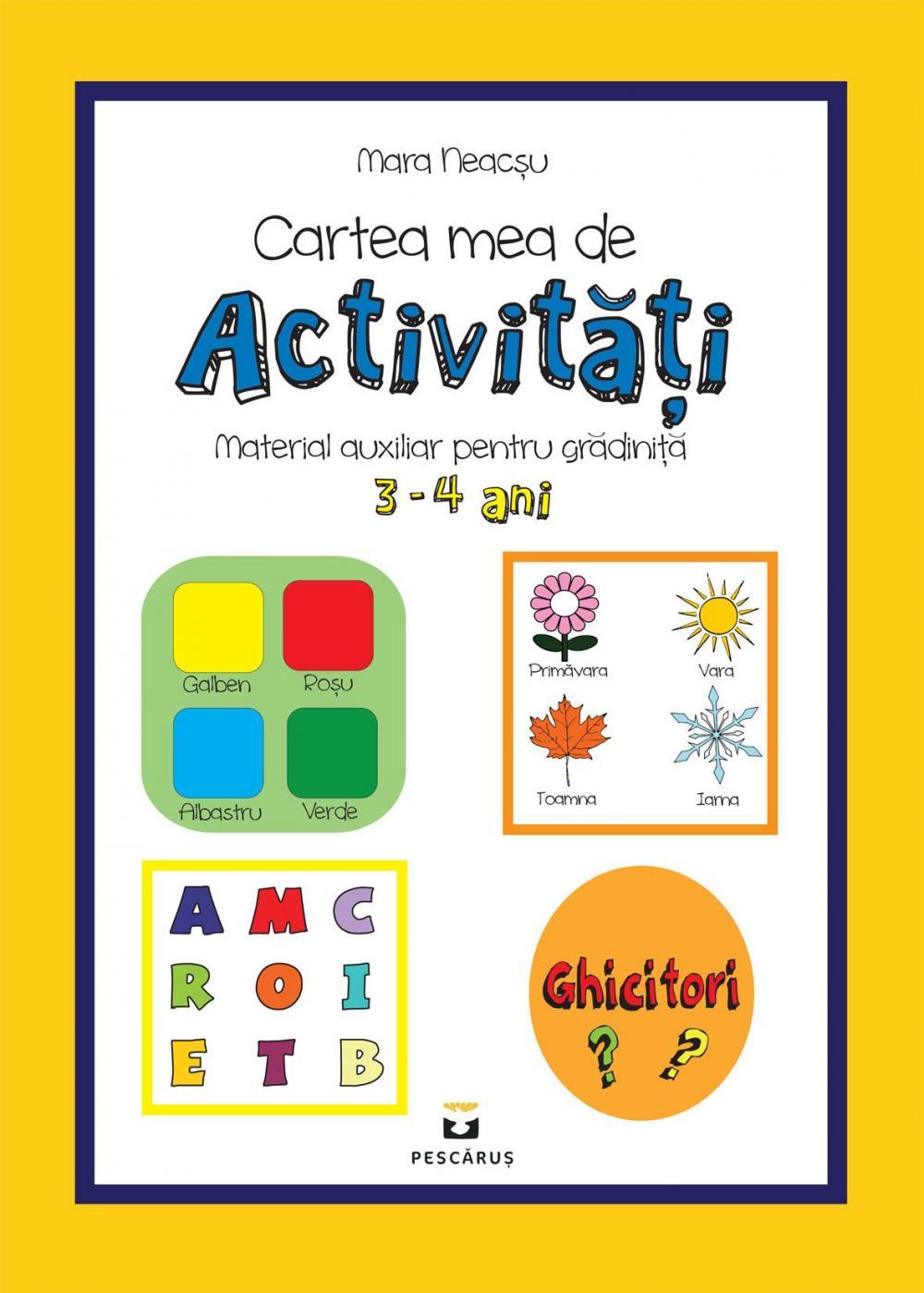 CARTEA MEA DE ACTIVITATI PENTRU 3-4 ANI