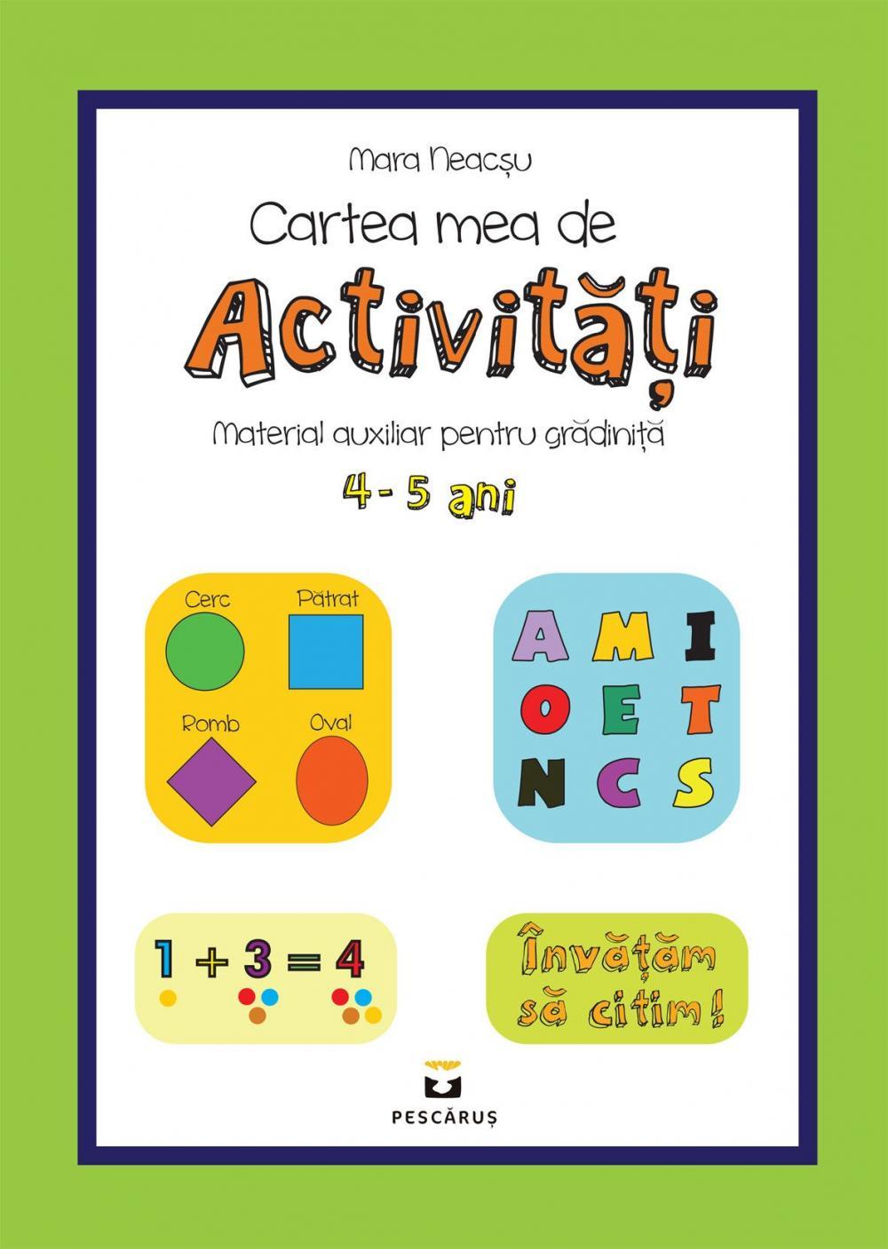 CARTEA MEA DE ACTIVITATI PENTRU 4-5 ANI