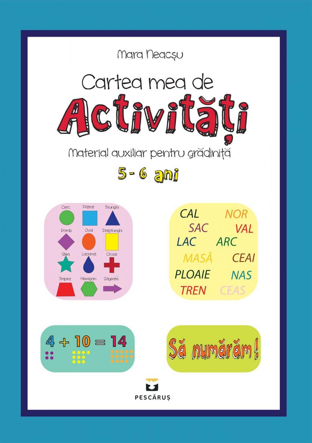 CARTEA MEA DE ACTIVITATI PENTRU 5-6 ANI