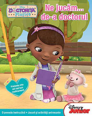 DISNEY. DOCTORITA PLUSICA. NE JUCAM DE-A DOCTORUL