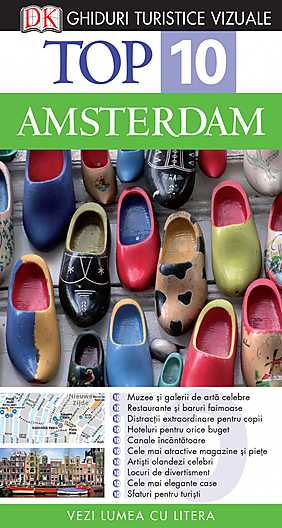TOP 10 AMSTERDAM. GHID TURISTIC VIZUAL EDITIA 3