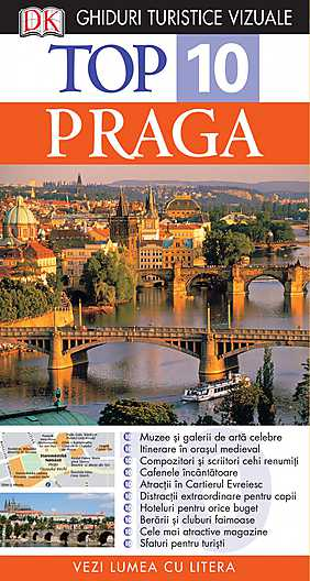 TOP 10 PRAGA. GHID TURISTIC VIZUAL EDITIA 4