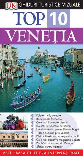 TOP 10 VENETIA. GHID TURISTIC VIZUAL EDITIA 3