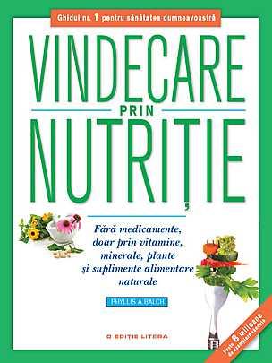 VINDECARE PRIN NUTRITIE. FARA...