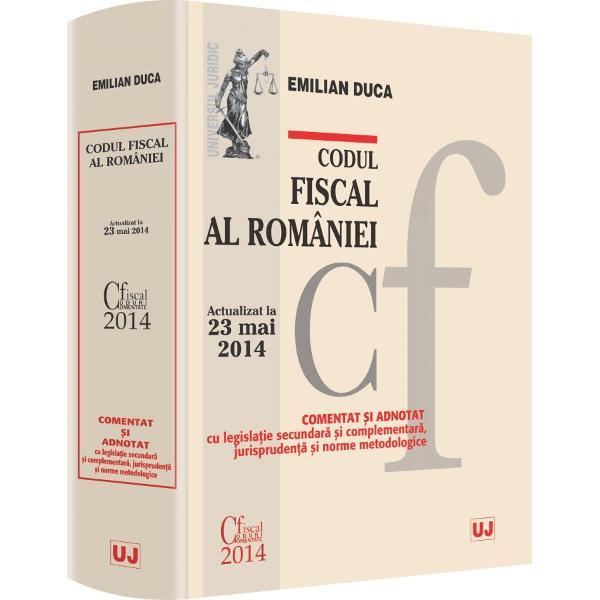 CODUL FISCAL AL ROMANIEI COMENTAT SI ADNOTAT. ACTUALIZAT 23 MAI 2014